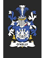 O'Kelly: O'Kelly Coat of Arms and Family Crest Notebook Journal (6 x 9 - 100 pages)