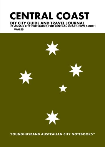 Read Online Central Coast DIY City Guide and Travel Journal: Aussie City Notebook for Central Coast, Australia (Oceania City Notebooks in Lists) pdf epub