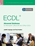 ECDL: Advanced Databases for Microsoft Office XP and Office 2003