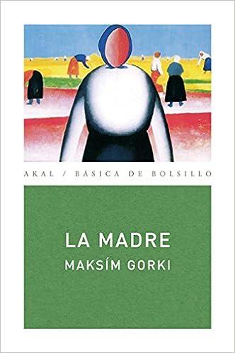 La madre (Básica de Bolsillo): Amazon.es: Maksím Gorki, Rafael Cañete Fuillerat: Libros