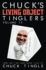 Chuck's Living Object Tinglers: Volume 15