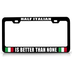 License Plate Covers Half Italian Is Better Than None Italian Italy Steel Metal License Plate Frame Bl # 32