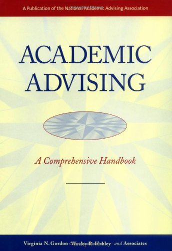 Academic Advising: A Comprehensive Handbook (The Jossey-Bass Higher and Adult Education Series)