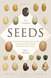 How Grains, Nuts, Kernels, Pulses, and Pips Conquered the Plant Kingdom and Shaped Human The Triumph of Seeds (Hardback) - Common