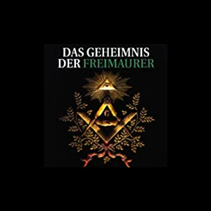 Das Geheimnis der Freimaurer Hörbuch von Ulrich Offenberg Gesprochen von: Peter Veit