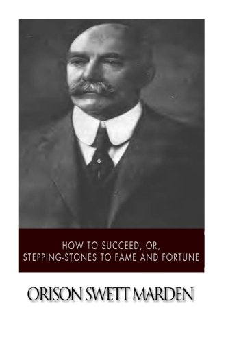 Read Online How to Succeed, or, Stepping-Stones to Fame and Fortune pdf epub