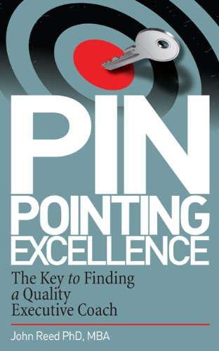Pinpointing Excellence: The Key to Finding a Quality Executive Coach PDF ePub fb2 book