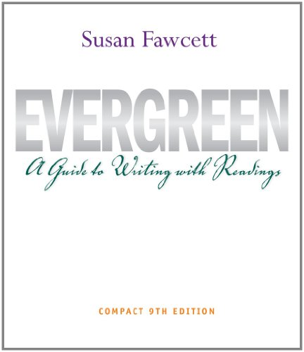 Bundle: Evergreen: A Guide to Writing with Readings, Compact Edition, 9th + Workbook