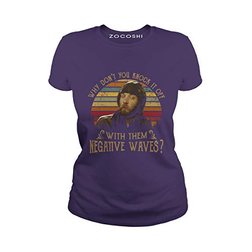Women's Why Don't You Knock it Off with Them Negative Waves Ladies T-Shirt (S, Purple)