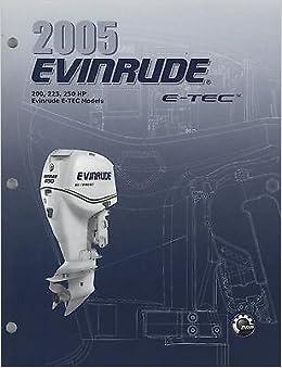 2005 EVINRUDE E-TEC OUTBOARD 200, 225, 250 HP SERVICE MANUAL P/N