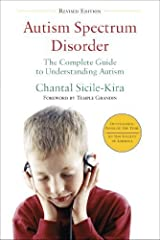 Autism Spectrum Disorder (revised): The Complete Guide to Understanding Autism by Sicile-Kira, Chantal (2014) Paperback