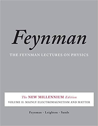 The Feynman Lectures On Physics, Vol. II: The New Millennium Edition: Mainly Electromagnetism And Matter: Volume 2 (Feynman Lectures On Physics (Paperback)) Download
