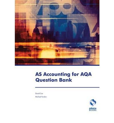 AS Accounting for AQA Question Bank (Accounting & Finance) (Paperback) - Common pdf epub
