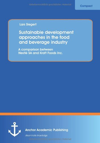 Sustainable development approaches in the food and beverage industry: A comparison between Nestlé Sa and Kraft Foods Inc.