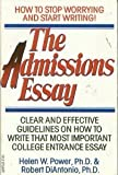 img - for The Admissions Essay: How to Stop Worrying and Start Writing Clear and Effective Guidelines on How to Write That Most Important College Entrance Ess book / textbook / text book