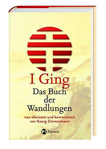 I Ging - Das Buch der Wandlungen Gebundenes Buch – 15. April 2007 Georg Zimmermann Patmos Verlag 3491725119 Tarot