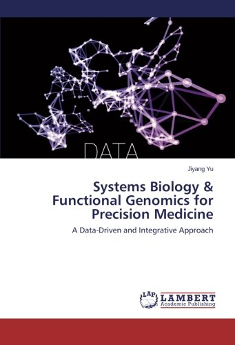 Download Systems Biology & Functional Genomics for Precision Medicine: A Data-Driven and Integrative Approach pdf epub