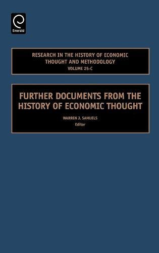 Research in the History of Economic Thought and Methodology, Volume 25C: Further Documents from the History of Economic