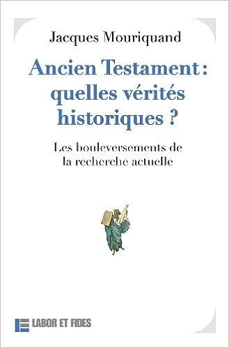 Livres gratuits Ancien Testament : quelles vérités historiques ? : Les bouleversements de la recherche actuelle epub, pdf
