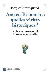 Ancien Testament : quelles vérités historiques ? : Les bouleversements de la recherche actuelle