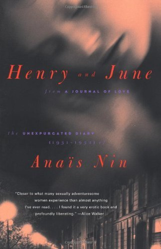 Henry and June: From A Journal of Love: the Unexpurgated Diary of Anais Nin (1931-1932)