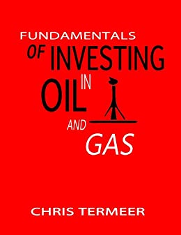 Amazon fundamentals of investing in oil and gas ebook chris fundamentals of investing in oil and gas by termeer chris fandeluxe Images