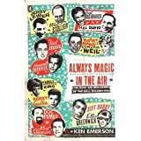 Always Magic in the Air: The Bomp and Brilliance of the Brill Building Era [Paperback] [2006] Reprint Ed. Ken Emerson