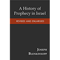 A History of Prophecy in Israel, Revised and Enlarged
