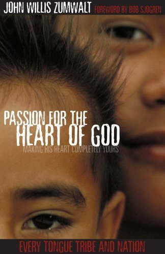 By John Willis Zumwalt Passion for the Heart of God [Paperback] PDF