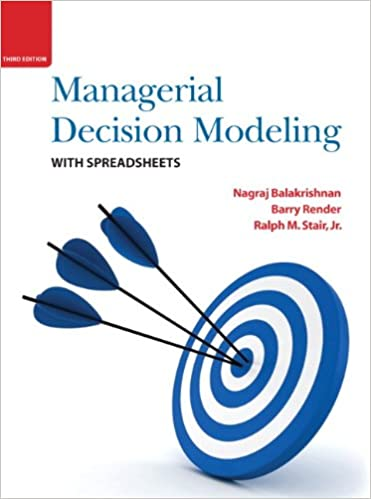 managerial decision modeling with spreadsheets 3rd edition nagraj