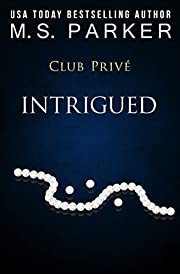 Intrigued (Club Prive Book 1)