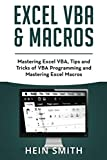Excel VBA & Excel Macros: Mastering Excel VBA, Tips and Tricks of VBA Programming and Mastering Excel Macros