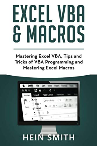 Excel VBA & Excel Macros: Mastering Excel VBA, Tips and Tricks of VBA Programming and Mastering Excel Macros (Microsoft Office Outlook 2013 Tips And Tricks)