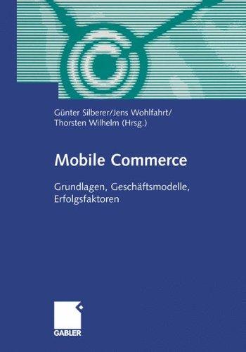Mobile Commerce: Grundlangen, Geschäftsmodelle, Erfolgsfaktoren (German Edition) Taschenbuch – 8. Juli 2012 Gunter Silberer Jens Wohlfahrt Thorsten Wilhelm Geschäftsmodelle