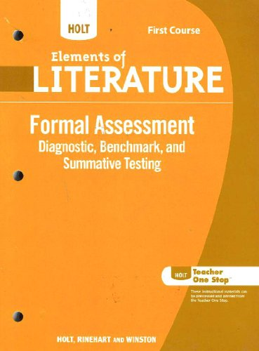 Holt Elements of Literature First Course: Formal Assessment (Diagnostic, Benchmark, and Summative Testing)