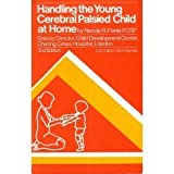 img - for Handling the Young Cerebral Palsied Child at Home book / textbook / text book