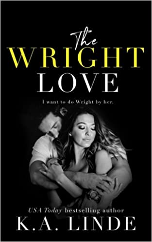 The Wright Love (The Wright Love Duet) (Volume 1): K.A. Linde:  9781948427227: Amazon.com: Books