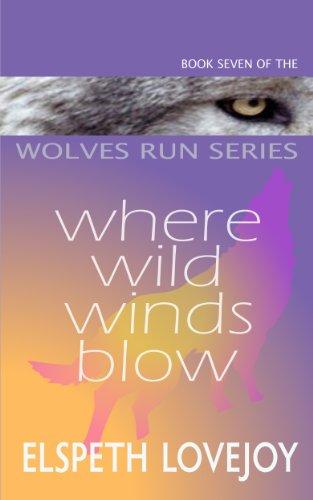 Where Wild Winds Blow (Wolves Run Book 7)