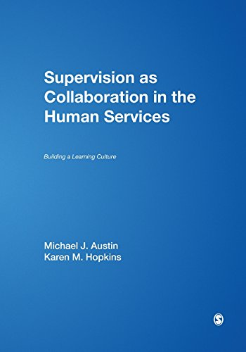 Supervision as Collaboration in the Human Services Building a Learning Culture