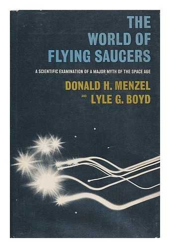 (The World of Flying Saucers: A Scientific Examination of a Major Myth of the Space Age)