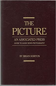 The Picture an Associated Press Guide to Good News Photography by Brian Horton (1989-12-30)