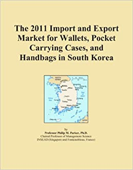 Book The 2011 Import and Export Market for Wallets, Pocket Carrying Cases, and Handbags in South Korea