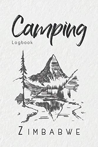 Camping Logbook Zimbabwe: 6x9 Travel Journal or Diary for every Camper. Your memory book for Ideas, Notes, Experiences for your Trip to Zimbabwe