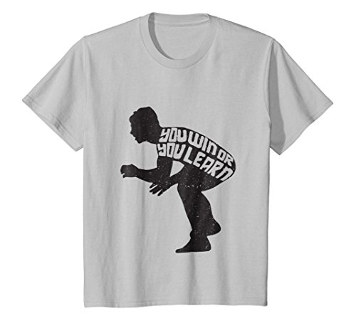 (Kids You Win Or You Learn Wrestling Attitude Moves Sports T-Shirt 12 Silver)