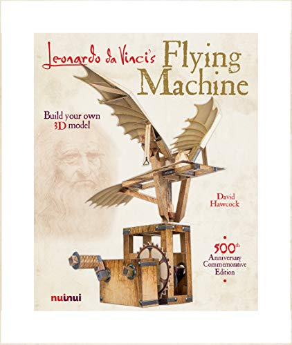 Leonardo Da Vinci Flying Machine: Build Your Own 3D Model Da Vinci Flying Machine