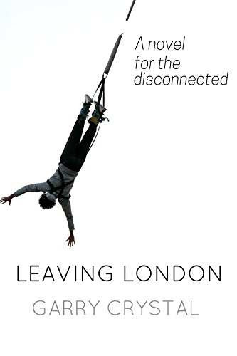Leaving London: A Novel for the Disconnected