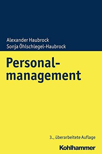 Personalmanagement Taschenbuch – 26. September 2018 Alexander Haubrock Sonja Öhlschlegel-Haubrock Kohlhammer W. GmbH