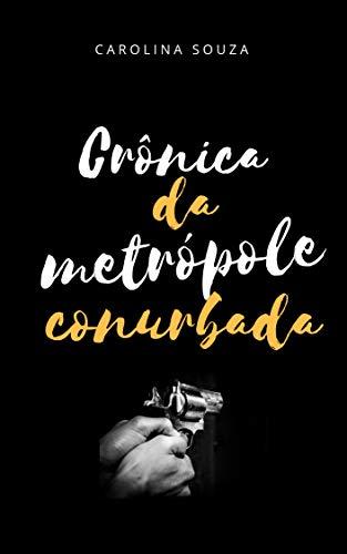 Crônica da Metrópole Conurbada (Portuguese - Metropol Collection