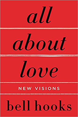 About >> All About Love New Visions Bell Hooks Love Trilogy Bell