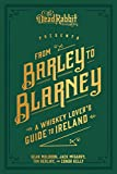From Barley to Blarney: A Whiskey Lover s Guide to Ireland